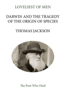 Loveliest of Men: Darwin and the Tragedy of The Origin of Species
